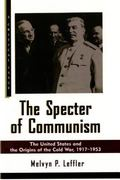 Specter of Communism The United States and the Origins of the Cold War, 1917-1953