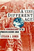 Very Different Age Americans of the Progressive Era