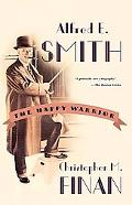 Alfred E. Smith The Happy Warrior
