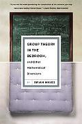 Group Theory in the Bedroom, and Other Mathematical Diversions