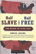 Half Slave and Half Free The Roots of Civil War