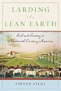 Larding the Lean Earth Soil and Society in Nineteenth Century America