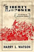 Liberty And Power The Politics of Jacksonian America