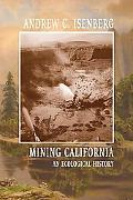Mining California An Ecological History