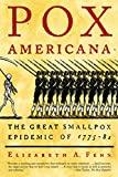 Pox Americana The Great Smallpox Epidemic of 1775-82