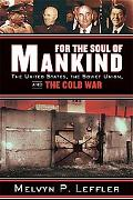 For the Soul of Mankind The United States, the Soviet Union, and the Cold War