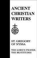 Saint Gregory of Nyssa The Lords Prayer, the Beatitudes
