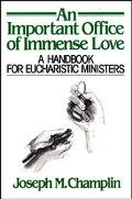 Important Office of Immense Love A Handbook for Eucharistic Ministers