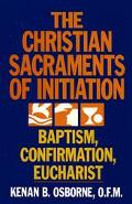 Christian Sacraments of Initiation Baptism, Confirmation, Eucharist
