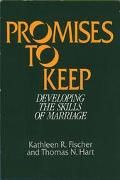 Promises to Keep Developing the Skills of Marriage