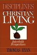 Disciplines for Christian Living Interfaith Perspectives