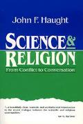 Science and Religion From Conflict to Conversation