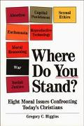 Where Do You Stand? Eight Moral Issues Confronting Today's Christians