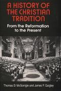 History of the Christian Tradition From the Reformation to the Present