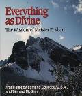 Everything As Divine The Wisdom of Meister Eckhart