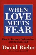 When Love Meets Fear How to Become Defense-Less and Resource-Full