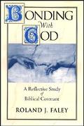 Bonding With God A Reflective Study of Biblical Covenant