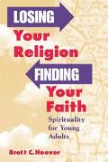 Losing Your Religion, Finding Your Faith Spirituality and Young Adults