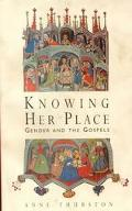 Knowing Her Place: Gender And The Gospels