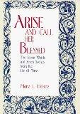 Arise and Call Her Blessed: The Seven Words and Seven Scenes from the Life of Mary