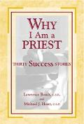 Why I Am a Priest Thirty Success Stories