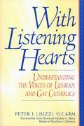 With Listening Hearts Understanding the Voices of Lesbian and Gay Catholics