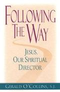Following the Way Jesus Our Spiritual Director