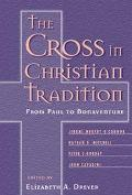 Cross in Christian Tradition From Paul to Bonaventure