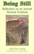 Being Still Reflections on an Ancient Mystical Tradition