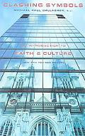Clashing Symbols An Introduction to Faith and Culture