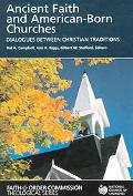 Ancient Faith And American-Born Churches Dialogues Between Christian Traditions
