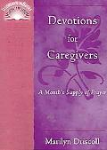 Devotions for Caregivers A Month's Supply of Prayer