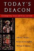 Today's Deacon Contemporary Issues And Cross-currents