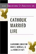 101 Questions & Answers on Catholic Married Life