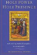 Holy Power, Holy Presence Rediscovering Medieval Metaphors for the Holy Spirit