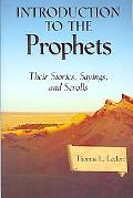 Introduction to the Prophets Their Stories, Sayings, and Scrolls