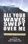 All Your Waves Swept over Me Looking for God in Natural Disasters