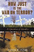How Just Is the War on Terror? A Question of Morality