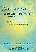 Speaking with Authority: Catherine of Siena and the Voices of Women Today