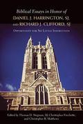 Biblical Essays in Honor of Daniel J. Harrington, SJ, and Richard J. Clifford, SJ : Opportun...