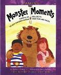 Taming Monster Moments Tips for Turning on Soul Lights to Help Children Handle Fear and Anger