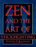 Zen and the Art of Stickfighting