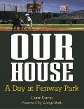Our House: A Tribute to Fenway Park