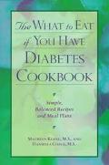 What to Eat If You Have Diabetes Cookbook Simple, Balanced Recipes and Meal Plans