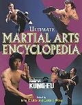 Ultimate Martial Arts Encyclopedia The Best of Inside Kung-Fu