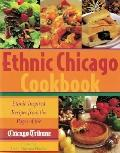 Ethnic Chicago Cookbook Ethnic-Inspired Recipes from the Pages of the Chicago Tribune