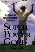 Super-Power Golf: Techniques for Increasing Distance - Gary Wiren - Paperback - REV