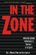 In the Zone Achieving Optimal Performance in Business-As in Sports
