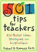501 Tips for Teachers Kid-Tested Ideas, Strategies, and Inspirations