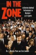 In the Zone: Achieving Optimal Performance in Business - As in Sports - J. Mitchell Perry - ...